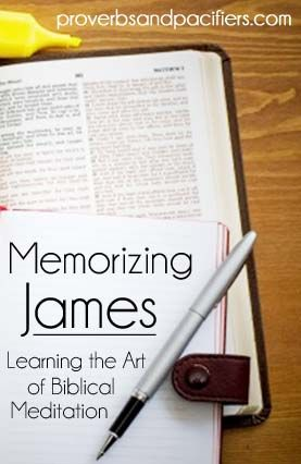 Proverbs and Pacifiers: Memorizing James: Learning the Art of Biblical Meditation