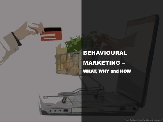 Well, it's like this: marketers all over the world now feel that they need to tailor their offerings and communication.   BUT, the marketers can make such suggestions only when they understand the behavior of the TG— and this understanding of the behavior is what forms the core of Behavioral Marketing, a discipline that is changing the way business is being done today http://www.slideshare.net/xerago/behavioural-marketing-what-why-and-how