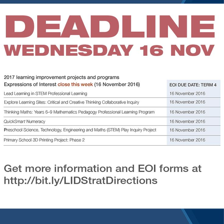 DECD Site Leaders: The deadline for Expressions of Interest for a number of 2017 learning improvement and professional learning projects and programs (http://bit.ly/LIDStratDirections) is *this week* Wednesday, 16 November 2016:  * Lead Learning in STEM Professional Learning * QuickSmart Numeracy * Primary School 3D Printing Project * Critical and Creative Thinking Collaborative Inquiry * Preschool STEM Play Inquiry project * Thinking Maths: Years 6-9 Pedagogy Professional Learning Program