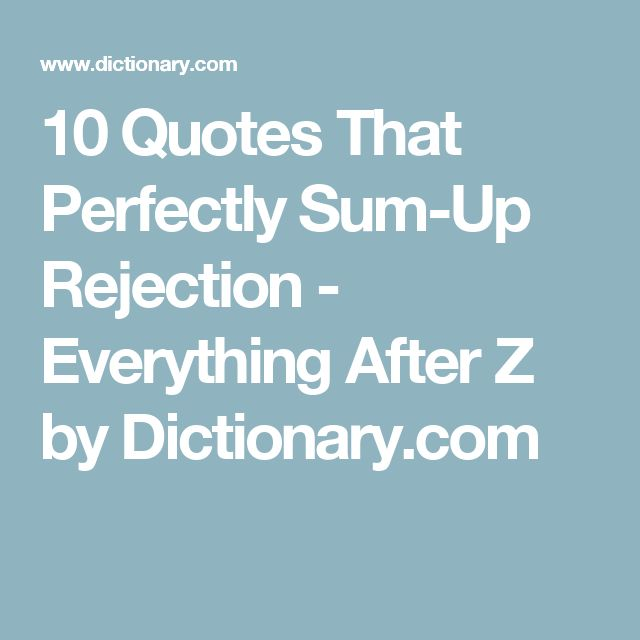 25+ Best Rejected Quotes Ideas On Pinterest