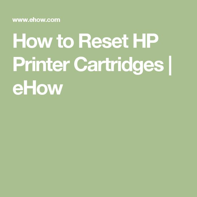 How to Reset HP Printer Cartridges | eHow
