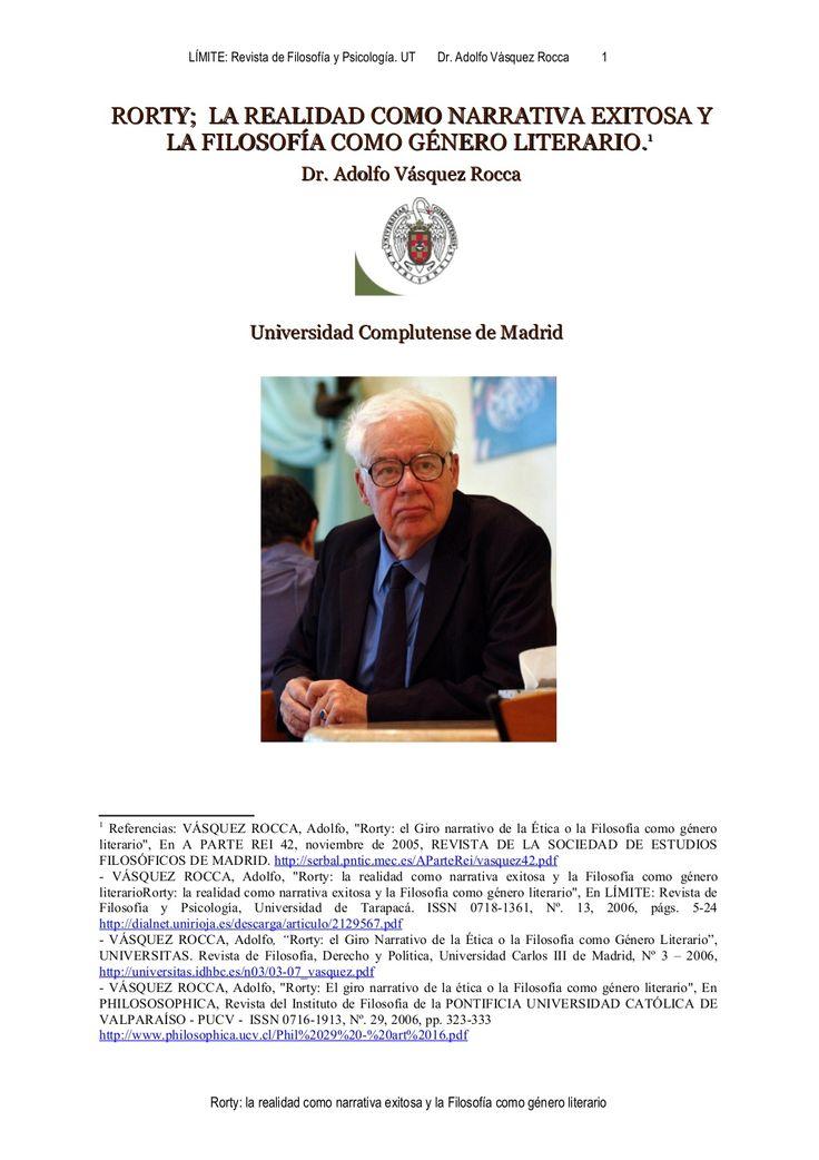 """Pragmatismo Adolfo Vásquez Rocca, Rorty La Filosofía como género literario"""", A PARTE REI http://serbal.pntic.mec.es/AParteRei/vasquez42.pdf -Rorty la realidad como narrativa exitosa y la Filosofía como género literario, LÍMITE http://dialnet.unirioja.es/descarga/articulo/2129567.pdf -VÁSQUEZ ROCCA, A.,Rorty: el Giro Narrativo de la Ética"""" UNIVERSITAS.Universidad Carlos III Madrid http://universitas.idhbc.es/n03/03-07_vasquez.pdf Y PHILOSOSOPHICA"""
