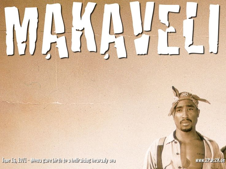 tupac's most inspirational quotes Tupacs Relationship With Machiavelli Life Examinations