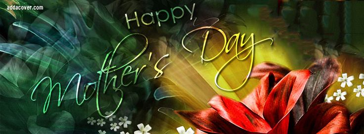 Happy Mothers Day ~FB Cover