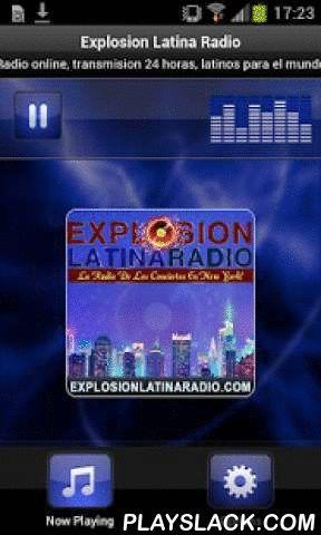 Explosion Latina Radio  Android App - playslack.com , Plays Explosion Latina Radio - New YorkRadio online, transmission 24 hours for the Latino world, international music for your ears!Radio online, transmision 24 horas, latinos para el mundo, musica Internacional para tus oidos!