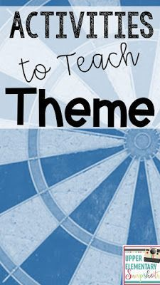 Find lots of simple but effective activities in this post to help you teach theme. Upper Elementary Snapshots: Activities to Teach Theme