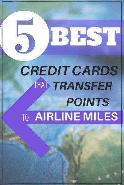 5 Best Credit Cards that Transfer Points to Airline Miles | Personal Finance Hacks | Top Travel Tips