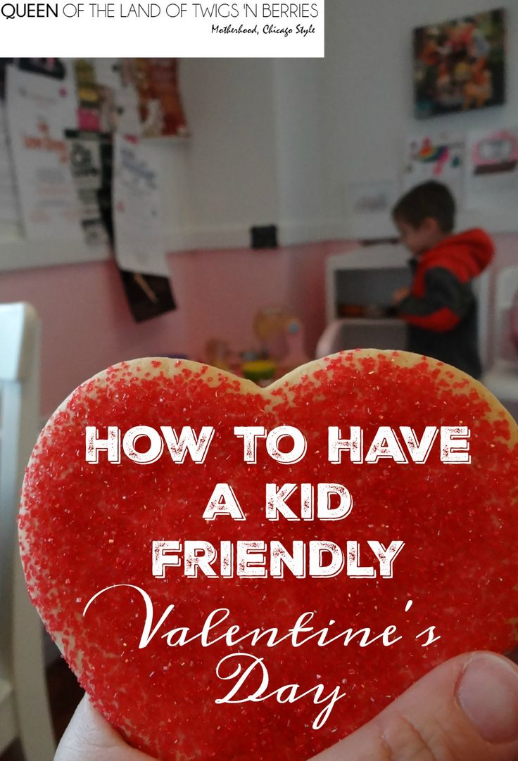 Kid Friendly Valentine's Day - Queen of the Land of Twigs 'N Berries