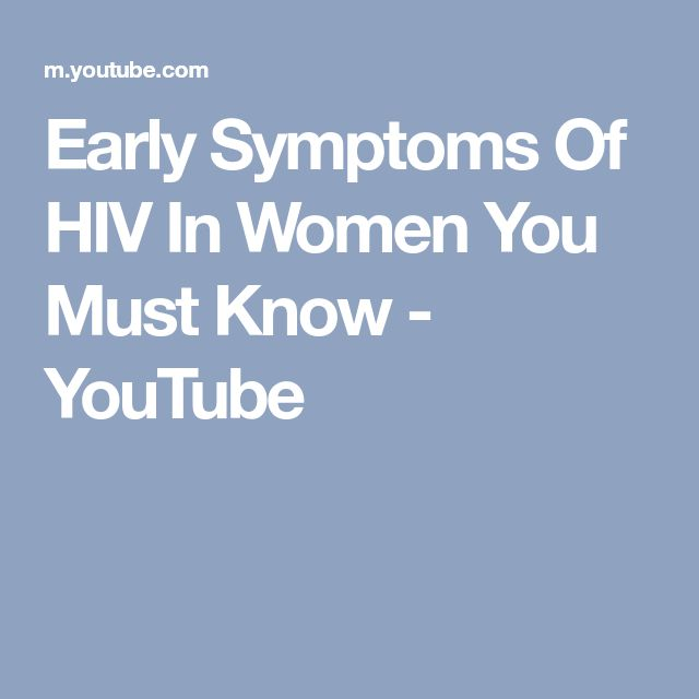 Early Symptoms Of HIV In Women You Must Know - YouTube