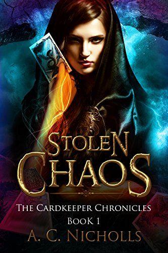 Stolen Chaos: An Urban Fantasy Novel (The Cardkeeper Chronicles Book 1) by [Nicholls, A. C.]