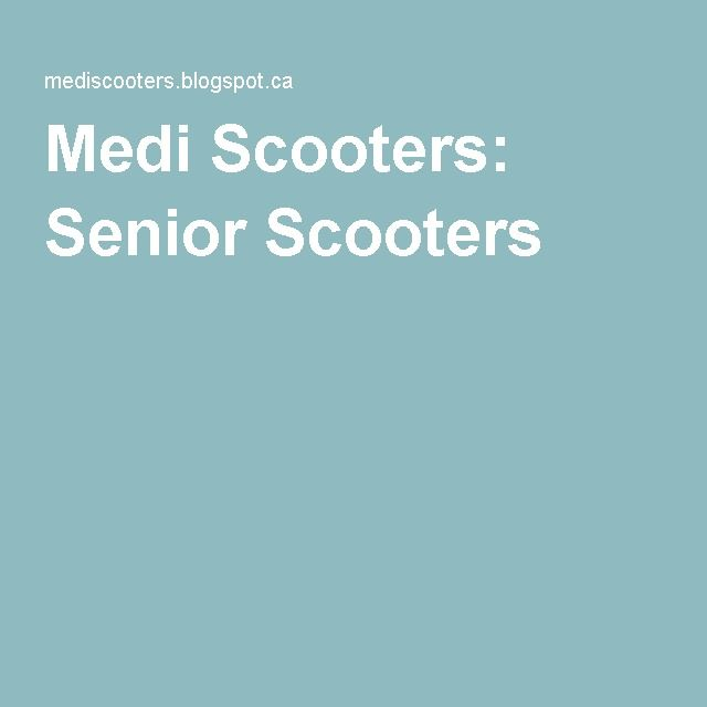 Medi Scooters: Senior Scooters
