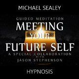 nice NEW AGE - MP3 - $0.99 - Guided Meditation for Meeting Your Future Self (feat. Jason Stephenson)
