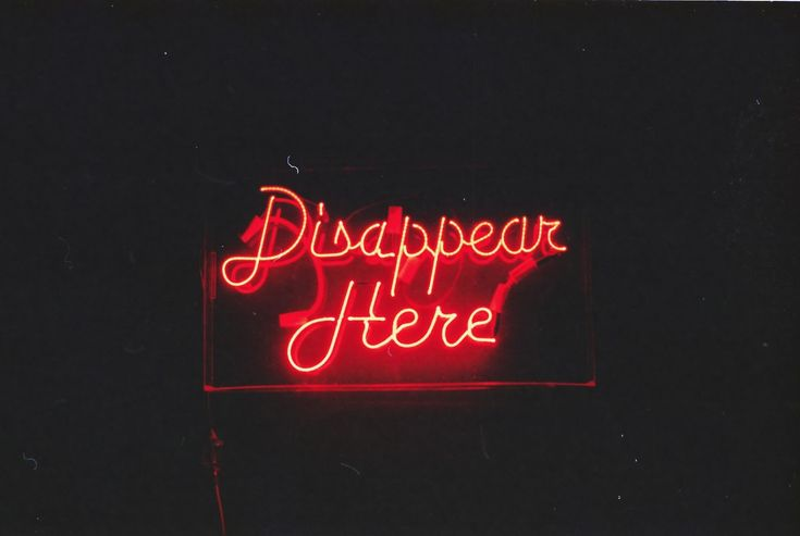 """DISAPPEAR HERE""                                                                                                                                       NEON SIGN                                                                                                                   ๑෴MustBaSign෴๑"