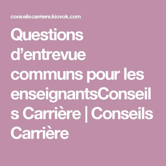 Questions d'entrevue communs pour les enseignantsConseils Carrière | Conseils Carrière