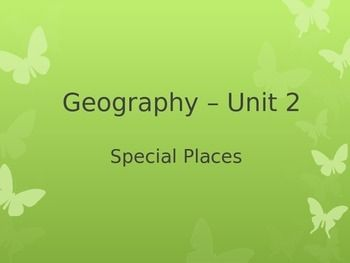 Geography Powerpoint Special Places_Aligns with Australian Curriculum. FREE