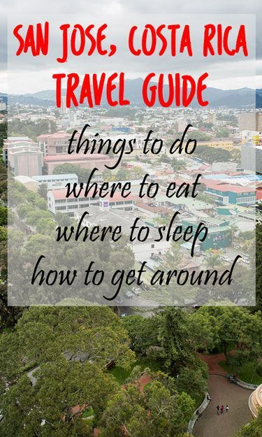 Things to do in San Jose, Costa Rica: Travel guide to the capital city