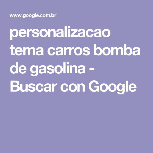 personalizacao tema carros bomba de gasolina - Buscar con Google