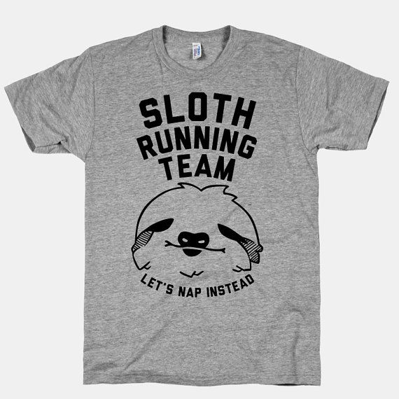 Sloth Running Team. Let's nap instead.