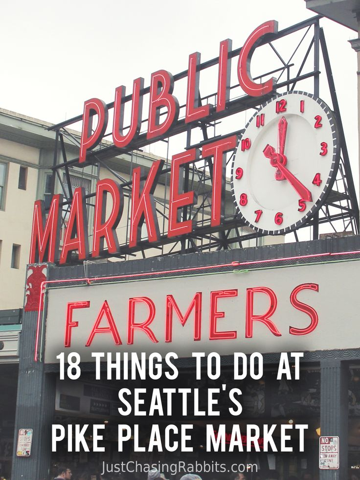 18 Things To Do at Seattleu0027s Pike