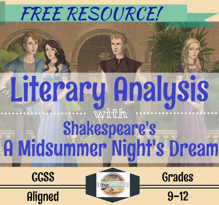 literary analysis a midsummer night s dream Critical analysis of a midsummer night's dream by william shakespeare william shakespeare, born in 1594, is one of the greatest writers in literature.