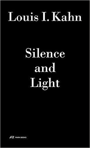 Louis I. Kahn - Silence and Light: The Lecture at ETH Zurich, February 12, 1969: Alessandro Vassella: 9783906027180: Amazon.com: Books