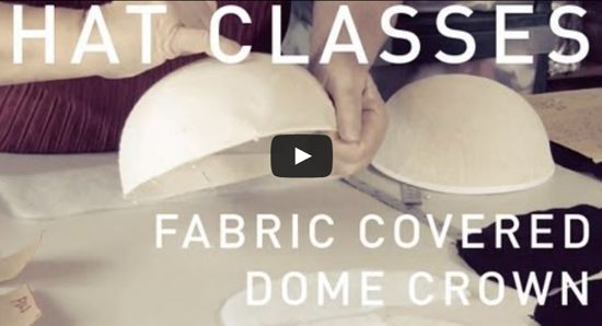 Hat Classes: FABRIC COVERED DOME CROWN #HatAcademy #millinery