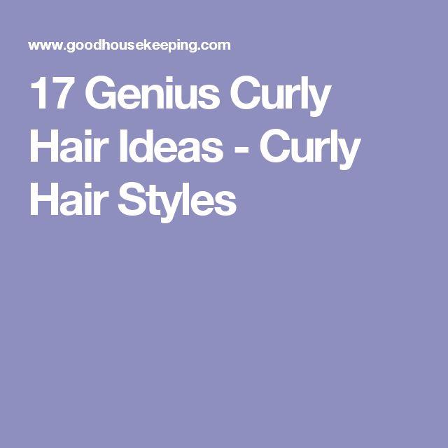 17 Genius Curly Hair Ideas - Curly Hair Styles