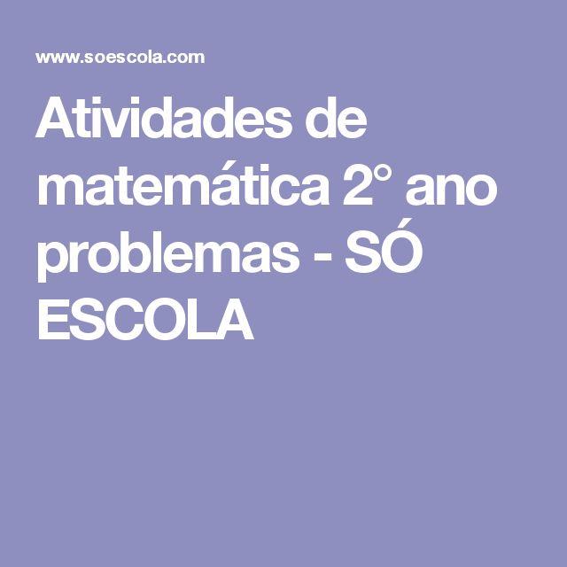 Atividades de matemática 2° ano problemas - SÓ ESCOLA