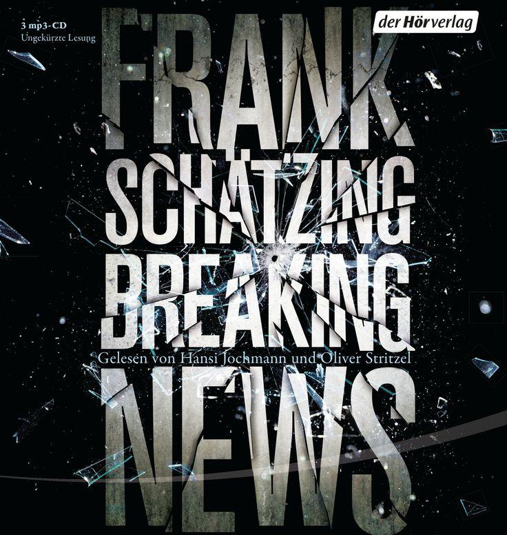 Breaking News  / 3 MP3-CDs von Frank Schätzing - Der neue FRANK SCHÄTZING!