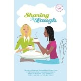Sharing a Laugh: Heartwarming and Sidesplitting Stories from Patsy Clairmont, Barbara Johnson, Nicole Johnson, Marilyn Meberg, Luci Swindoll, Sheila Walsh, and Thelma Wells (Paperback)By Women of Faith