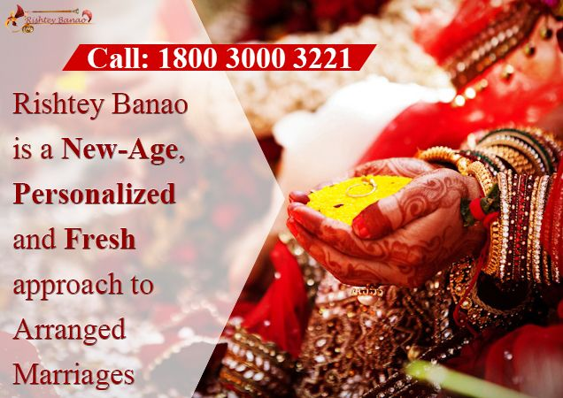Rishtey Banao is a New-Age, Personalized and Fresh approach to Arranged Marriages