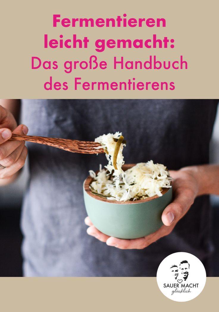 Endlich Ist Es Da Das Grosse Handbuch Des Fermentierens Fermentieren Lebensmittel Essen Kimchi Selber Machen