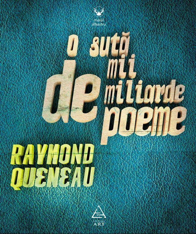 O sută de mii de miliarde de poeme Raymond Queneau