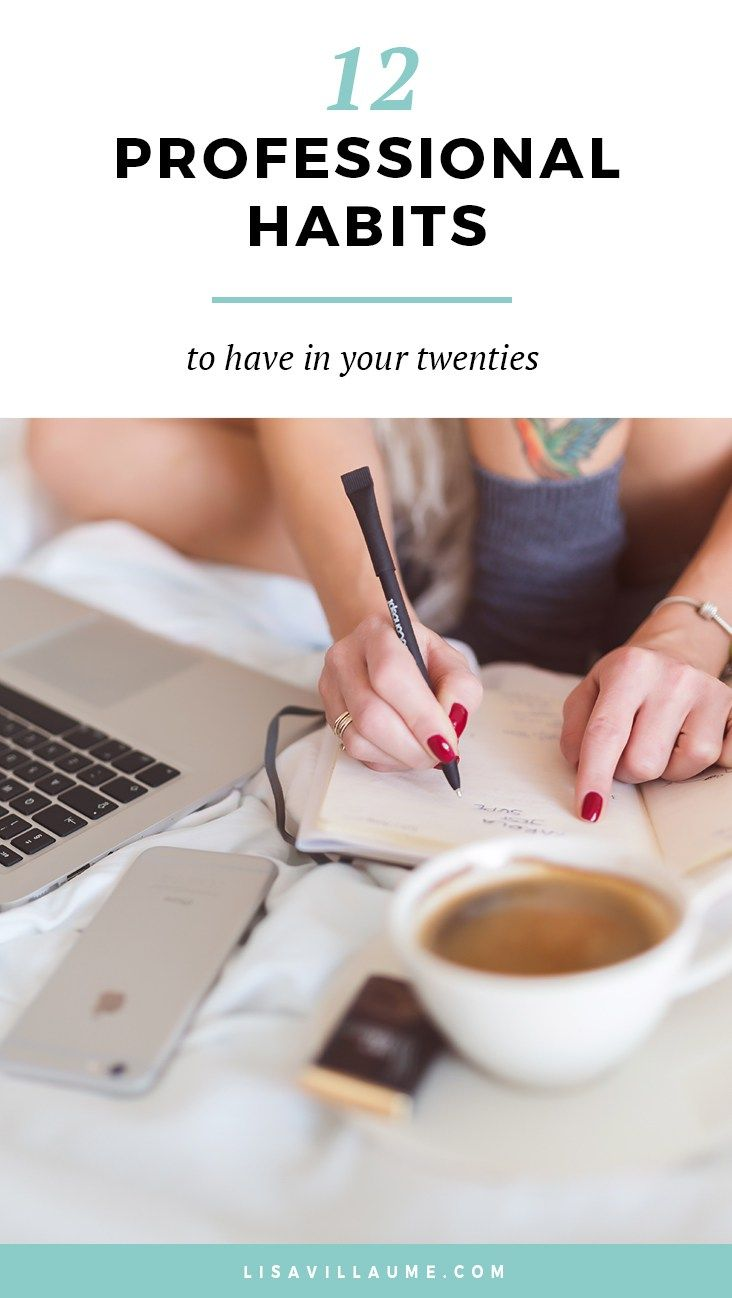 12 Professional Habits To Have In Your 20s   lisavillaume.com