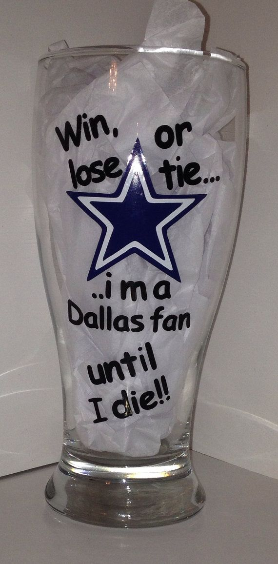 Dallas Cowboys - Win, Loss, or Tie Fan Flared Pilsner on Etsy, $15.95