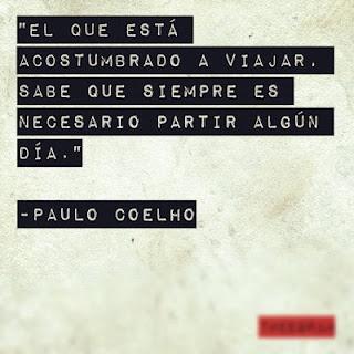 """""""El que está acostumbrado a viajar, sabe que siempre es necesario partir algún día."""" - Paulo Coelho    #inspiration #quote #instagram #author #spanish #español"""
