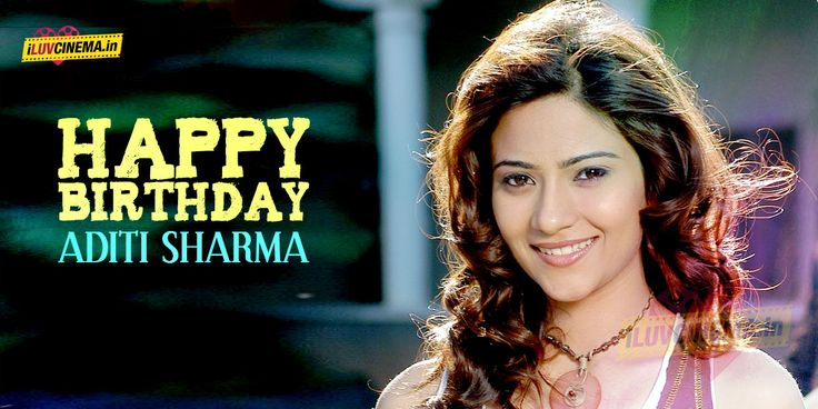 HAPPY BIRTHDAY TO Aditi Sharma - http://www.iluvcinema.in/telugu/happy-birthday-to-aditi-sharma/