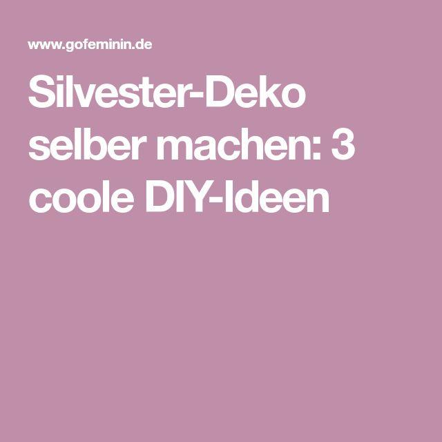Silvester-Deko selber machen: 3 coole DIY-Ideen