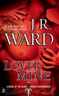 Lover Mine (Black Dagger Brotherhood, Book 8) - J. R. Ward