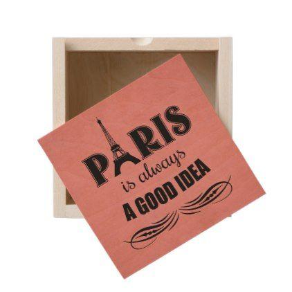 Paris is always a good idea wooden keepsake box - Saint Valentine's Day gift idea couple love girlfriend boyfriend design