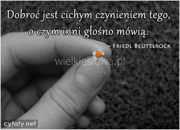 Dobroć jest cichym czynieniem tego... #Beutelrock-Friedl, #Dobro-i-sprawiedliwość, #Działanie
