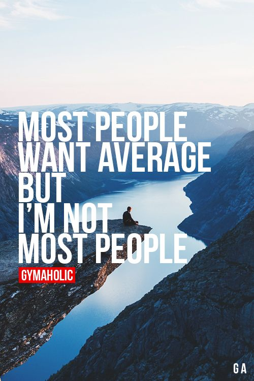 I'm not most people.More motivation -> http://www.gymaholic.co
