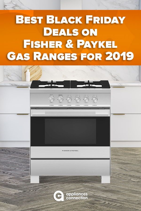Best Black Friday Deals On Fisher Paykel Gas Ranges For 2020 Gas Range Fisher Home Appliances