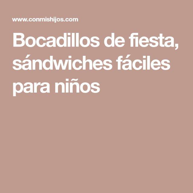 Bocadillos de fiesta, sándwiches fáciles para niños