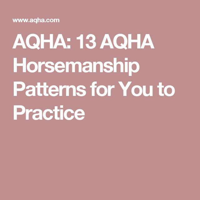 AQHA: 13 AQHA Horsemanship Patterns for You to Practice