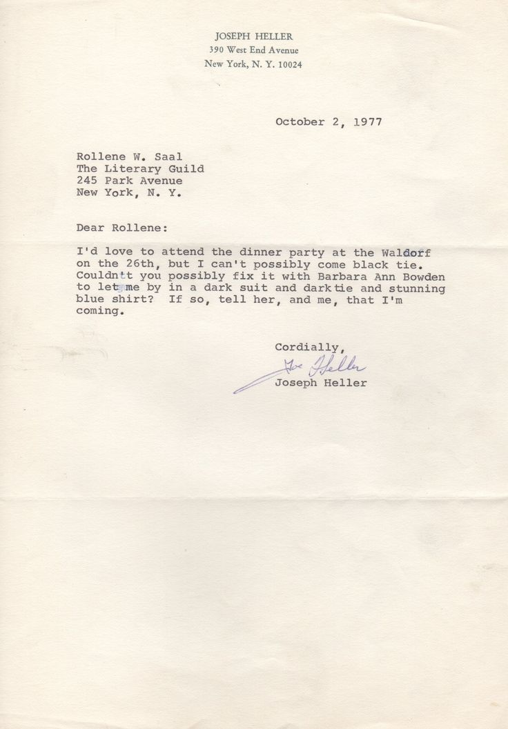HELLER JOSEPH: (1923-1999) American Author, best known for his novel Catch-22. T.L.S., Joe Heller, one page, 4to, New York, 2nd October 1977, to Rollene Saal. Heller informs his correspondent, in full, 'I'd love to attend the dinner party at the Waldorf on the 26th, but I can't possibly come black tie. Could it be possible to fix it with Barbara Ann Bowden to let me by in a dark suit and dark tie and stunning blue shirt. If so, tell her, and me, that I'm coming.'