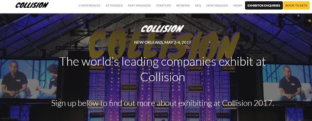 Collision conference - NEW ORLEANS MAY 2-4 2017   Hundreds of amazing people from around the world will speak onour nine Collision stages. Whether youre interested in robots machines or music or even if marketing design or code is your thing youll get the chance to hear from the most inspiring speakers in your industry.  Check out some of ourfavouritetalks from Collision 2016 below.  Some of you aren't founders and you should fing admit that to yourselves. Laurie Segall chatted to Chris…