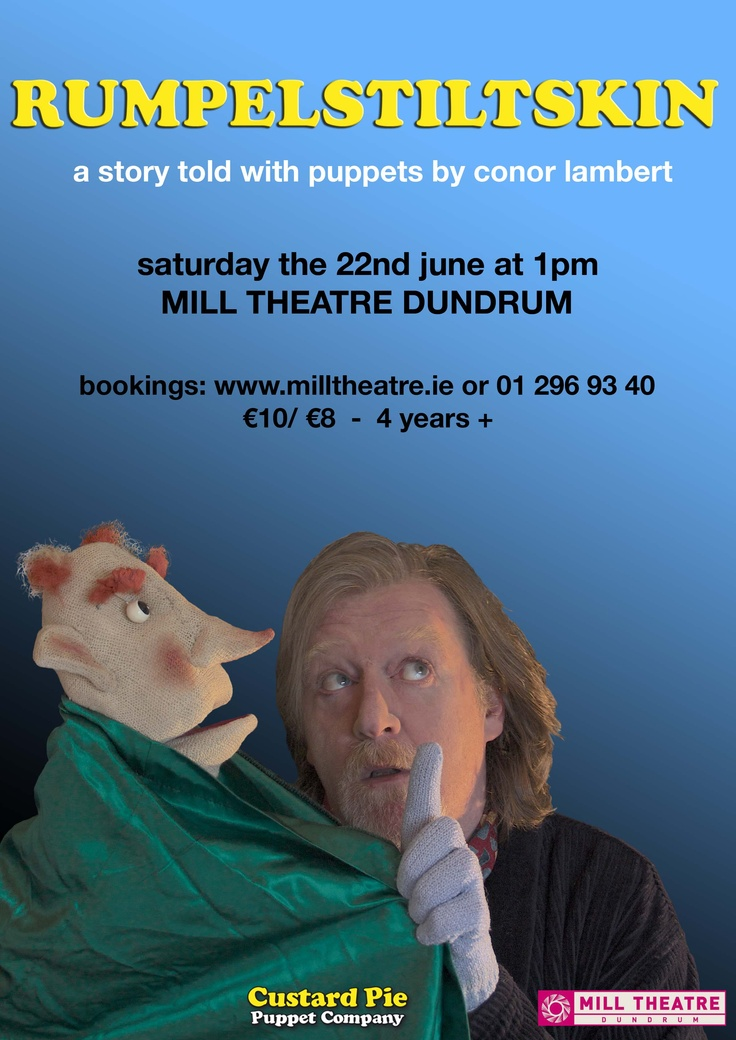Our poster for Rumpelstilskin in the Mill Theatre Dundrum Co Dublin