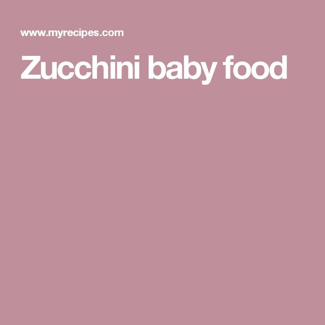 Best 25 zucchini baby foods ideas on pinterest baby recipes zucchini recipe zucchinizucchini baby forumfinder Choice Image