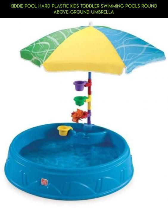 Kiddie Pool Hard Plastic Kids Toddler Swimming Pools Round Above-Ground Umbrella #kiddie #camera #products #drone #shopping #plastic #pools #plans #kit #hard #technology #tech #gadgets #fpv #racing #parts